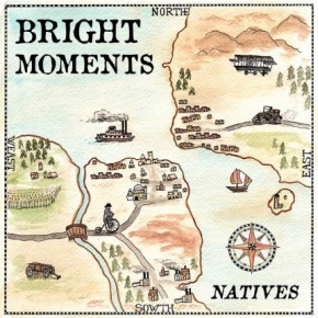 Bright Moments' Natives
