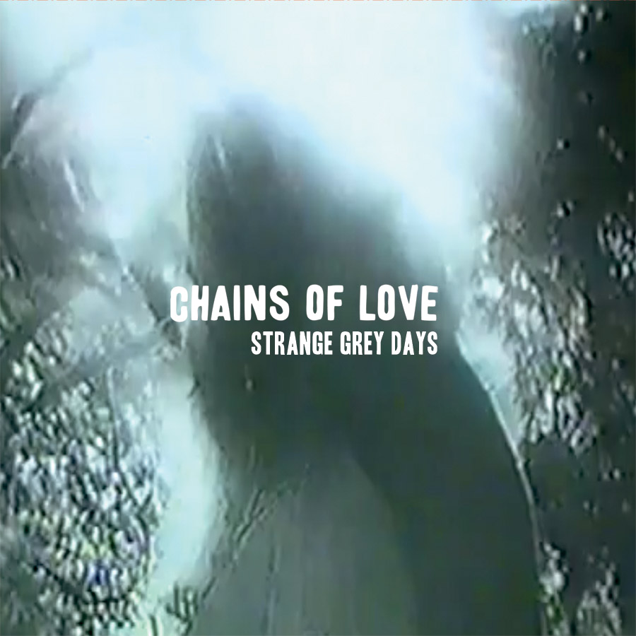 chainsoflove strangegreydays cover Chains of Love release track from forthcoming debut LP