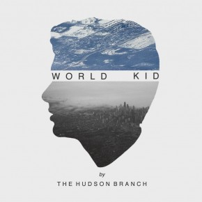Take one of two on 'World Kid' by The Hudson Branch