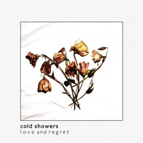 Reviewed: 'Love and Regret' by Cold Showers